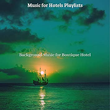 Background Music for Boutique Hotel