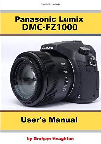 Panasonic Lumix FZ1000 User's Guide