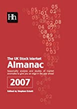 The UK Stock Market Almanac: Facts, Figures, Analysis and Fascinating Trivia That Every Investor Should Know about the UK Stock Market