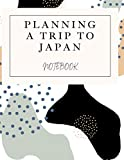 Planning a trip to Japan: Family Trip Planning Notebook-Trip planner with a small budget- How to plan your honeymoon trip to Japan-120 page-size 8.5x11