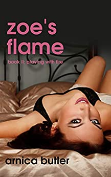 Zoe's Flame: Book II: Playing With Fire (English Edition) par [Arnica Butler]