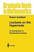 Lectures on the Hyperreals: An Introduction to Nonstandard Analysis (Graduate Texts in Mathematics) (Graduate Texts in Mathematics, 188)