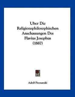 Uber Die Religionsphilosophischen Anschauungen Des Flavius Josephus (1887)