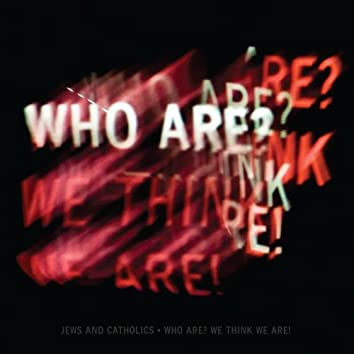 Who Are?  We Think We Are!