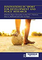 Innovations in 'Sport for Development and Peace' Research