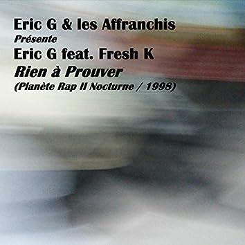 Rien à Prouver (Planète Rap 2 Nocturne) [feat. Fresh K]