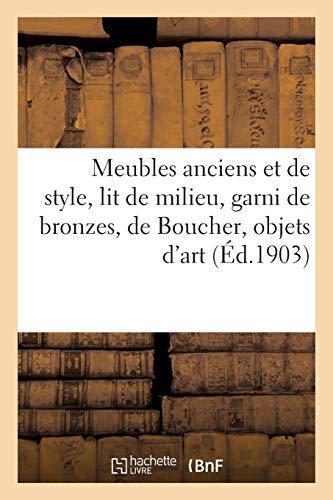 Meubles anciens et de style, lit de milieu, garni de bronzes, de Boucher, objets d'art: sculptures, bronzes, tableaux, gravures