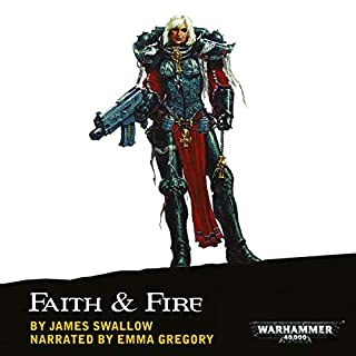 Faith & Fire     Sisters of Battle              Auteur(s):                                                                                                                                 James Swallow                               Narrateur(s):                                                                                                                                 Emma Gregory                      Durée: 11 h et 16 min     1 évaluation     Au global 5,0