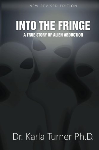 Into The Fringe: A True Story of Alien Abduction (English Edition)