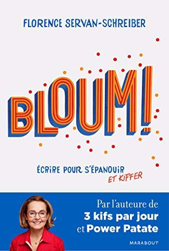 Bloum - Ecrire pour s'épanouir et kiffer: Par l'auteure de 3 kifs par jour et Power Patate