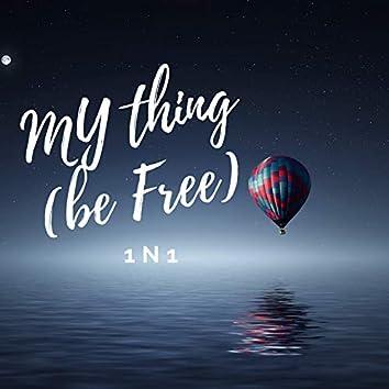 My Thing (Be Free)