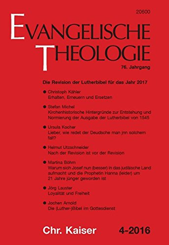 Evangelische Theologie: 76. Jahrgang, Heft 4-2016: Die Revision der Lutherbibel für das Jahr 2017