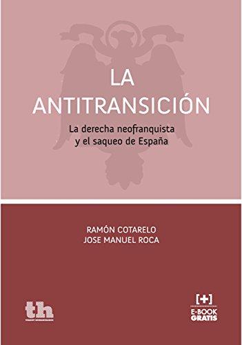 La Antitransición eBook: Cotarelo, Ramón, Roca, José Manuel: Amazon.es: Tienda Kindle