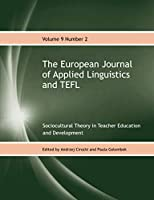 The European Journal of Applied Linguistics and TEFL Volume 9 Number 2: Sociocultural Theory in Teacher Education and Development