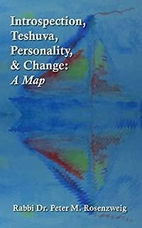 Introspection, Teshuva, Personality, & Change: A Map
