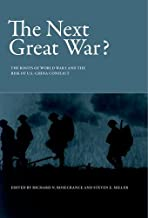 The Next Great War?: The Roots of World War I and the Risk of U.S.-China Conflict (Belfer Center Studies in International Security)