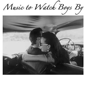 Music to Watch Boys By