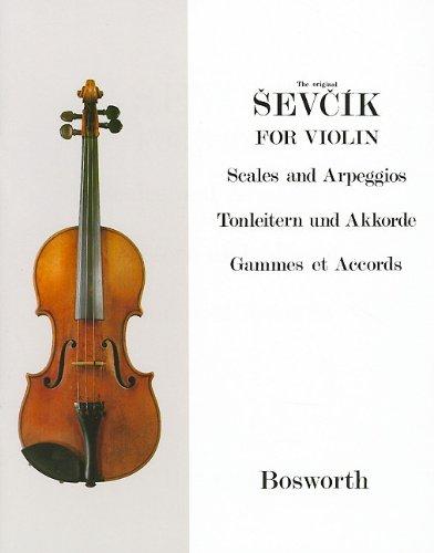 The Original Sevcik For Violin. Tonleitern Und Akkorde: Scales and Arpeggios/Tonleitern Und Akkorde/Gammes Et Accords