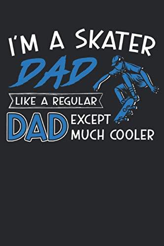 I'm a skater dad like a regular dad except much cooler: I'm a skater dad like a regular dad & Shirt for men Notebook 6' x 9' Skateboard Gift for & Skateboards