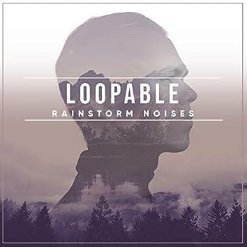 #10 Loopable Rainstorm Noises for Zen Meditation & Relaxation