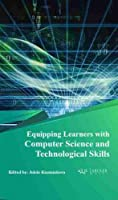 Equipping Learners With Computer Science and Technological Skills