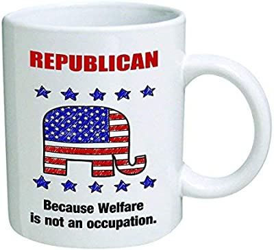 Funny Mug - Republican, because Welfare is not an occupation - 11 OZ Coffee Mugs - Inspirational gifts and sarcasm - By A Mug To Keep TM [並行輸入品]