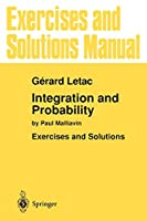 Exercises and Solutions Manual for Integration and Probability: By Paul Malliavin (Environmental Science)