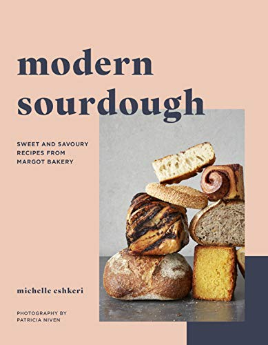 Modern Sourdough: Sweet and Savoury Recipes from Margot Bakery (English Edition)