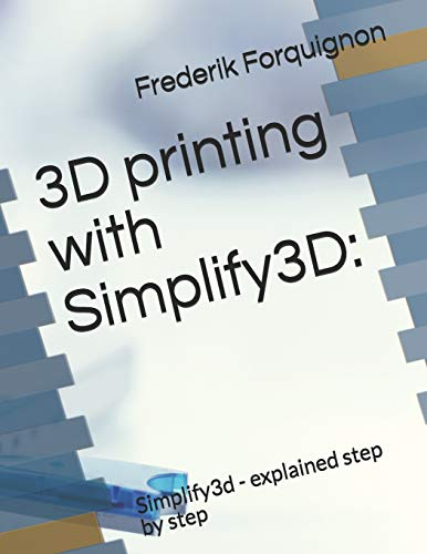 3D printing with Simplify3D:: Simplify3d - explained step by step