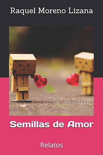 Semillas de Amor: Relatos: 1 (Entelekia Literaria)
