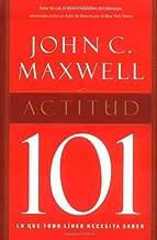 Actitud 101 (Spanish Edition) by John C. Maxwell (2003-11-28)