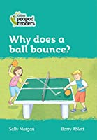 Level 3 - Why does a ball bounce? (Collins Peapod Readers)