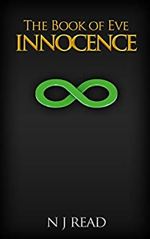 THE BOOK OF EVE - INNOCENCE by [N J Read]