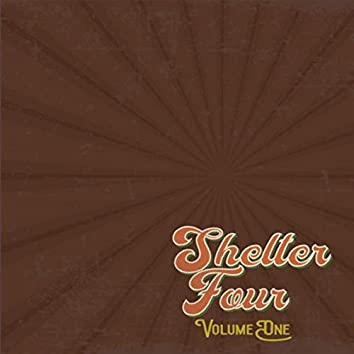 Shelter Four, Vol. One