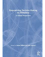Empowering Decision-Making in Midwifery: A Global Perspective