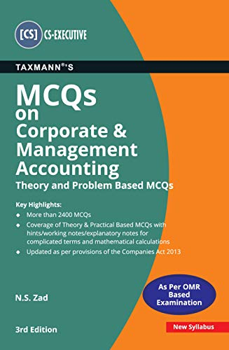 Taxmann's MCQs on Corporate & Management Accounting (Theory and Problem Based MCQs)   CS-Executive – New Syllabus   Updated till 30-11-2020   3rd Edition   January 2021