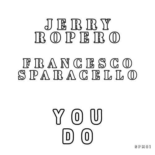 Jerry Ropero & Francesco Sparacello