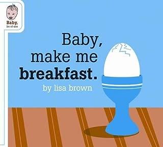 Best baby make me breakfast Reviews