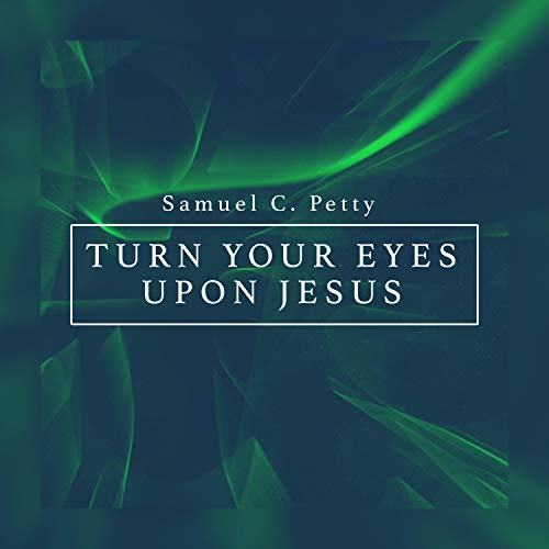 Turn Your Eyes Upon Jesus (feat. Pianist Mark McDowell)