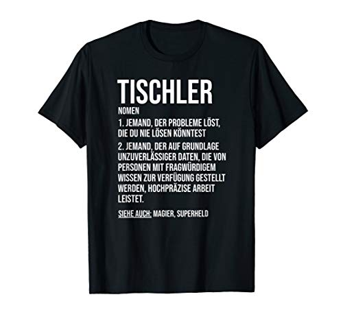 Lustiger Tischler Spruch Geschenk Schreiner T-Shirt
