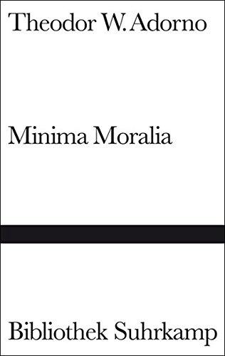 Minima Moralia: Reflexionen aus dem beschädigten Leben