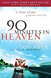 90 Minutes in Heaven: A True Story of Death &...