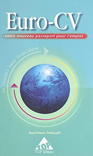 Euro-CV : votre nouveau passeport pour l'emploi (French Edition)