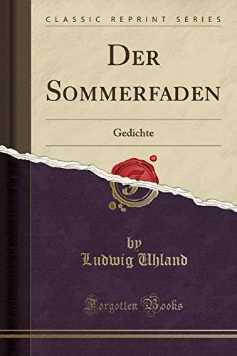 Der Sommerfaden: Gedichte (Classic Reprint)