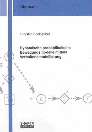 Dynamische probabilistische Bewegungsmodelle mittels Verhaltensmodellierung (Berichte aus der Informatik)