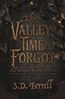 The Valley Time Forgot - The Whipple Wash Chronicles
