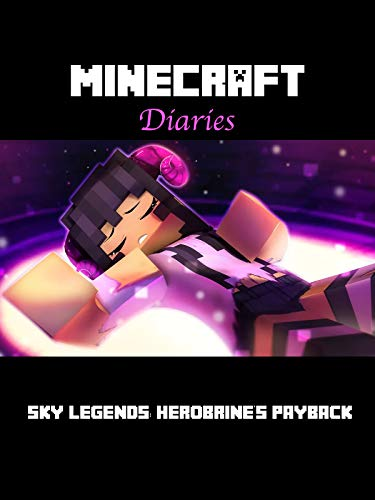 Minecraft Diaries Sky Legends: Herobrine's PayBack : Minecraft story (English Edition)