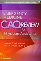 Emergency Medicine CAQ Review for Physician Assistants