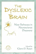 The Dyslexic Brain: New Pathways in Neuroscience Discovery (Extraordinary Brain Series)