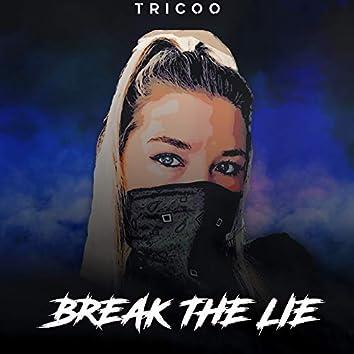 Break the Lie